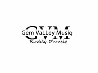 GemValleyMusiQ, Toxicated Keys, Fvck Me Now (Gwam Mix), mp3, download, datafilehost, fakaza, DJ Mix
