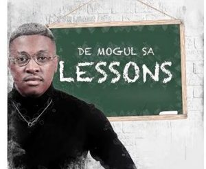 De Mogul SA, Lessons, download ,zip, zippyshare, fakaza, EP, datafilehost, album