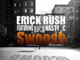 Erick Rush, Swoosh, Nasty C, mp3, download, datafilehost, toxicwap, fakaza