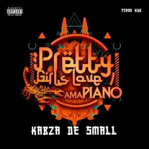 Kabza De Small, Pretty Girls Love Amapiano 2020, Pretty Girls Love Amapiano, download ,zip, zippyshare, fakaza, EP, datafilehost, album, House Music, Amapiano, Amapiano 2020, Amapiano Mix, Amapiano Music