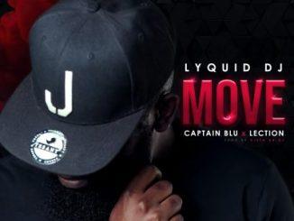 Lyquid_DJ, Move, Captain Blu, Lection, mp3, download, datafilehost, toxicwap, fakaza