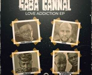 Gaba Cannal, Love Addiction, download ,zip, zippyshare, fakaza, EP, datafilehost, album