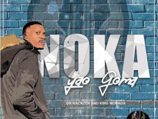 King Monada, Dr Rackzen, Noka Yao Goma, download ,zip, zippyshare, fakaza, EP, datafilehost, album