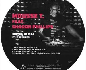 Mousse T., Maybe In May (The Remixes), Sharon Phillips, mp3, download, datafilehost, toxicwap, fakaza
