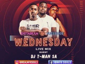MFR Souls, DJ T-MAN, Wednesday Live Mix (10-06-2020), mp3, download, datafilehost, toxicwap, fakaza
