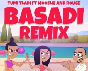 Tumi Tladi, Basadi (Remix), Rouge, Moozlie, mp3, download, datafilehost, toxicwap, fakaza