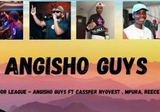 Mr JazziQ, Major League Djz, Angisho Guys, Cassper Nyovest, Reece Madlisa, Mpura, Zuma, mp3, download, datafilehost, toxicwap, fakaza