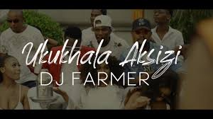 VIDEO: Dj Farmer – Ukukhala Aksizi Ft. Tony Q, Golden & LubzThe Dj