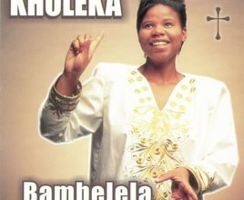 Kholeka – Bambelela
