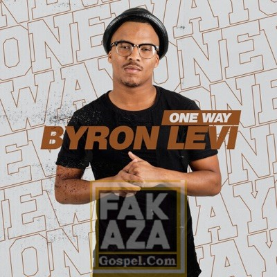 One-Way One Way – Byron Levi [Mp3 Download]