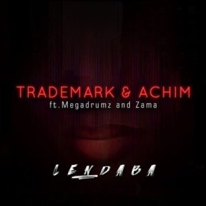 Download mp3: Trademark & Achim Lendaba ft. Megadrumz & Zama mp3 download