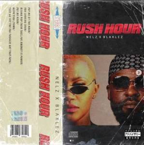 DOWNLOAD mp3: Nelz ft Blaklez Rush Hour fakaza 2018 2019 gqom amapiano afrohouse music mp3 download