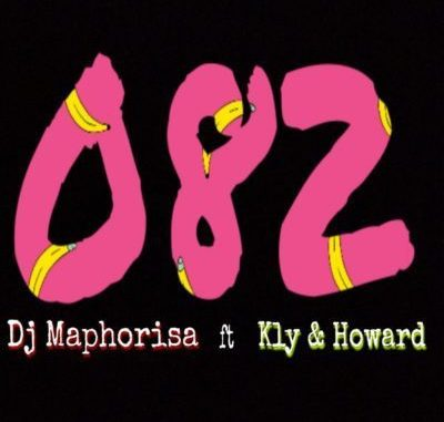 DJ Maphorisa  - 082 Ft. KLY & Howard