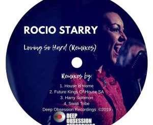 Rocio Starry – Loving So Hard (Future Kings of House SA Dub Mix)- fakazahiphop