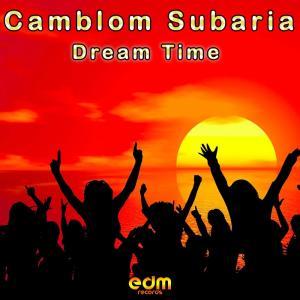 Camblom Subaria – Dream Time LP [Album Download]-fakazahiphop