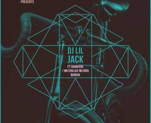 DJ Lil Jack feat. DJ Sdunkero x Mr Chillax & Mlenga Benga – Bambelela [MP3]-fakazahiphop
