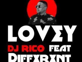 DJ Rico – Lovey Ft. Diffxrxnt-fakazahiphop