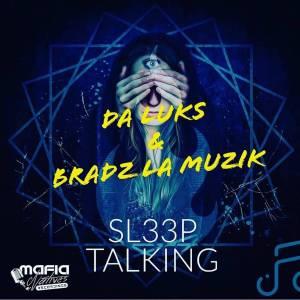 Da Luks & Bradz La Muzik – Sleep Talking (Original Mix)-fakazahiphop