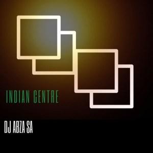 Dj Abza SA – Indian Centre-fakazahiphop