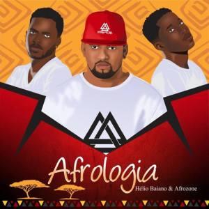 Dj Helio Baiano & AfroZone – Afrologia (Original Mix)-fakazahiphop