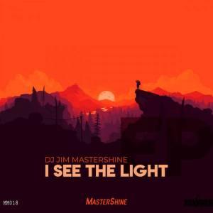 Dj Jim Mastershine – I See The Light EP-fakazahiphop