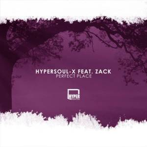 HyperSOUL-X feat. Zack – Perfect Place (Afro HT)-fakazahiphop
