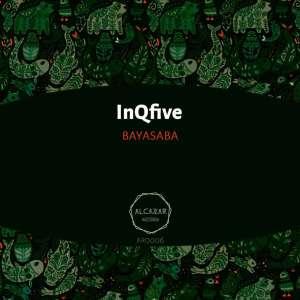 InQfive – Bayasaba (Original Mix)-fakazahiphop
