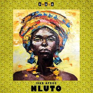 Ivan Afro5 – Nluto (Original Mix)-fakazahiphop
