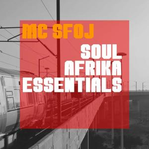 MC Sfoj – Soul Afrika Essentials EP-fakazahiphop