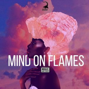 Magic Brothers – Mind on Flames