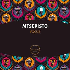 Mtsepisto – Focus (Original Mix)-fakazahiphop