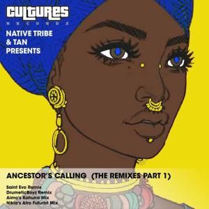 Native Tribe, Tan – Ancestor's Calling (Aimo's Kahuna Mix)