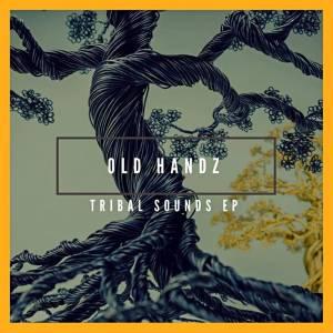 Old Handz – Tribal Sounds [EP DOWNLOAD]-fakazahiphop