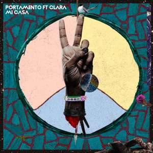 Portamento, Clara – Mi Casa (Native Tribe & Thab De Soul Afro Tech Mix)-fakazahiphop