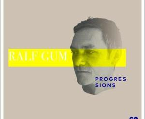 Ralf GUM – Progressions (ALBUM DOWNLOAD)-fakazahiphop