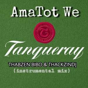 Thabzen Bibo & ThackzinDJ – AmaTot We Tanqueray (Instrumental Mix)-fakazahiphop
