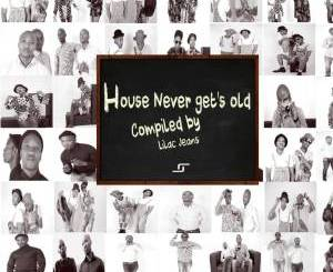 VA – House Never Get's Old