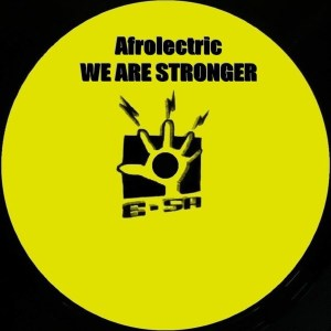 Afrolectric – We Are Stronger (Original Mix)