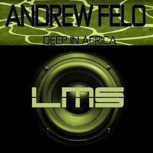 Andrew Felo – Deep In Africa (Original Mix) [MP3]