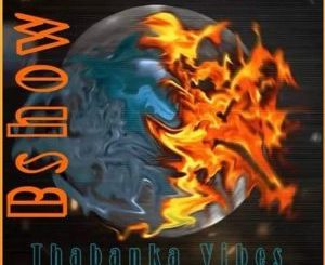 B Show – Thabanka Vibes Vol.6