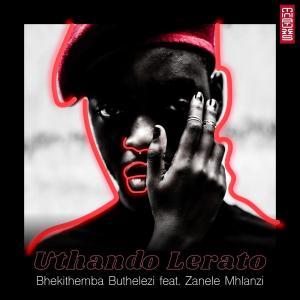 Bhekithemba Buthelezi – Uthando Lerato (feat. Zanele Mhlanzi)