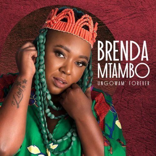 Brenda Mtambo – Ungowam' Forever