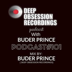 Buder Prince – Deep Obsession Recordings Podcast 101 with Buder Prince