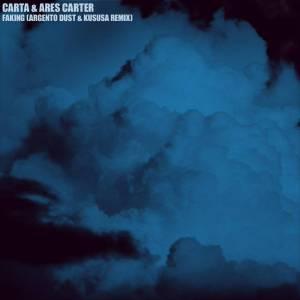 Carta & Ares Carter – Faking (Argento Dust & Kususa Remix)