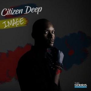 Citizen Deep – Image [EP DOWNLOAD]