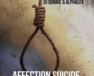 DJ Bonnie & Alphalfa – Affection Suicide (Original Mix)