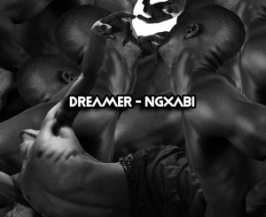Dreamer – Ngxabi