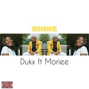 Dukx feat. Moriee – Shine
