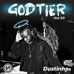 DustinhoSA – God-Tier EP