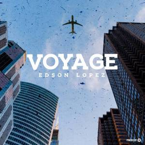 Edson Lopez – Voyage (Original Mix)